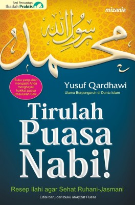 Tirulah Puasa Nabi by Yusuf Qardhawi from Mizan Publika, PT in General Novel category
