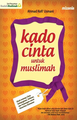 Kado Cinta untuk Muslimah by Ahmad Rofi' Usmani from Mizan Publika, PT in General Novel category