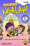 Yang Waras Ngalah by Bang Iyus from Mizan Publika, PT in General Novel category
