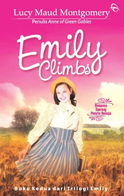 Emily Climbs by Lucy Maud Montgomery from Mizan Publika, PT in General Novel category