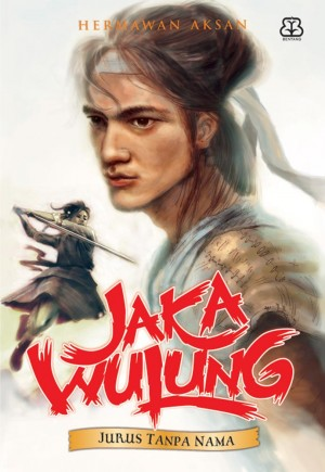Jaka Wulung 2 Jurus Tanpa Nama by Hermawan Aksan from Mizan Publika, PT in General Novel category