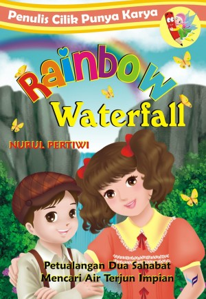Rainbow Waterfall by Nurul Pertiwi from Mizan Publika, PT in Anak-anak ,Novel Indonesia ,Novel Umum categories