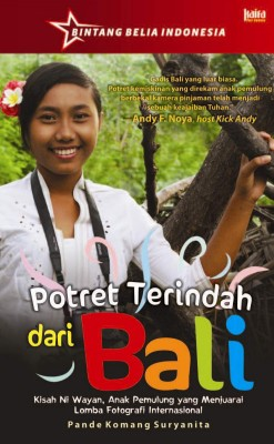 Potret Terindah dari Bali by Pande Komang Suryanita from Mizan Publika, PT in General Novel category