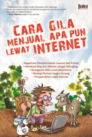 Cara Gila Menjual Apa Pun Lewat Internet  by Hendra Halomoan Sipayung  from Mizan Publika, PT in General Novel category