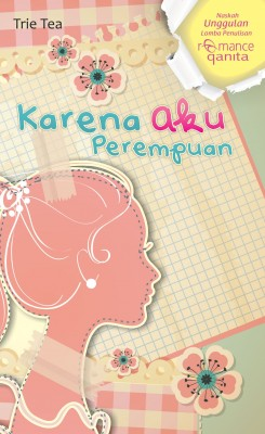 Karena Aku Perempuan by Tri Wahyuningsih from Mizan Publika, PT in General Novel category