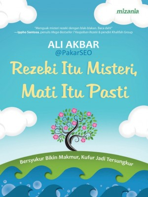 Rezeki Itu Misteri, Mati Itu Pasti by Ali Akbar from Mizan Publika, PT in Motivation category