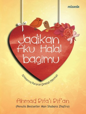 Jadikan Aku Halal bagimu by Ahmad Rifai Rifan from Mizan Publika, PT in Indonesian Novels category