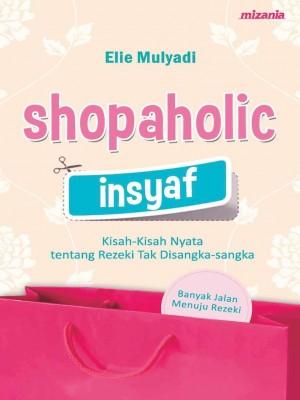 Shopaholic Insyaf by Ellie Mulyadi from Mizan Publika, PT in Motivation category