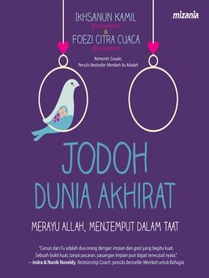 Jodoh Dunia Akhirat by Ikhsanun Kamil & Foezi Citra Cuaca from Mizan Publika, PT in Motivation category