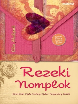 Rezeki Nomplok by Ellie Mulyadi from Mizan Publika, PT in Motivation category