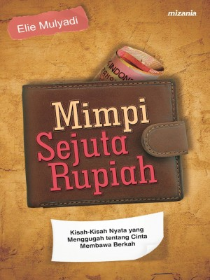 Mimpi Sejuta Rupiah by Elie Mulyadi from Mizan Publika, PT in Religion category