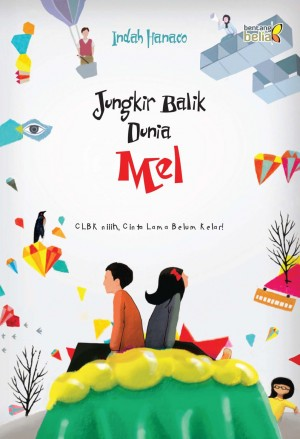Jungkir Balik Dunia Mel by Indah Hanaco from  in  category