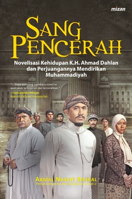 Sang Pencerah by Akmal Nasery Basral from Mizan Publika, PT in Teen Novel category