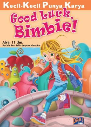 KKPK: Good Luck, Bimbie! by ALya from Mizan Publika, PT in General Novel category