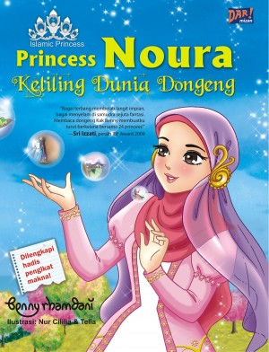 PRINCESS NOURA KELILING DUNIA DONGENG by Beni Rhamdani from Mizan Publika, PT in General Novel category
