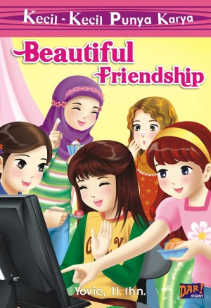 BEAUTIFUL FRIENDSHIP by Yovie from Mizan Publika, PT in General Novel category