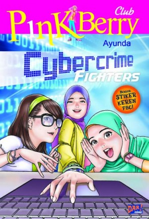 CYBERCRIME FIGHTERS by Ayunda from Mizan Publika, PT in Teen Novel category