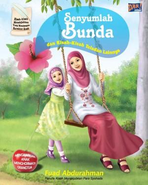 SENYUMLAH BUNDA DAN KISAH TELADAN LAINNYA by Fuad Abdurrahman from  in  category