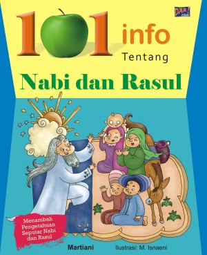 101 Info tentang Kisah Nabi dan Rasul by Martiani from Mizan Publika, PT in General Novel category