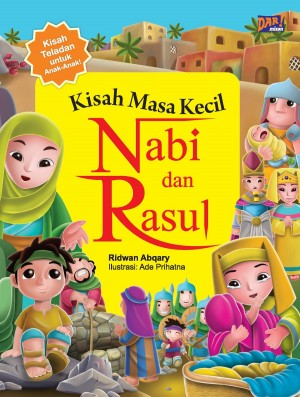 KISAH MASA KECIL NABI DAN RASUL by Ridwan Abqary from Mizan Publika, PT in General Novel category