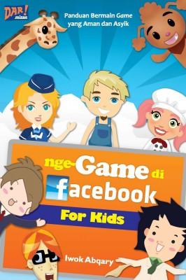 NGE-GAME DI FACEBOOK by Iwoq Abqari from Mizan Publika, PT in Teen Novel category