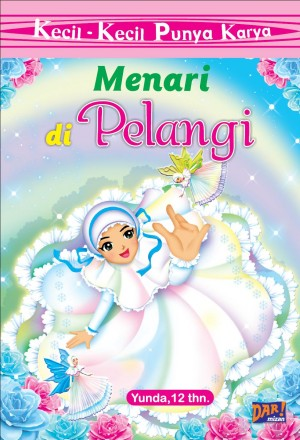 KKPK: Menari di Pelangi by Yunda from Mizan Publika, PT in Teen Novel category