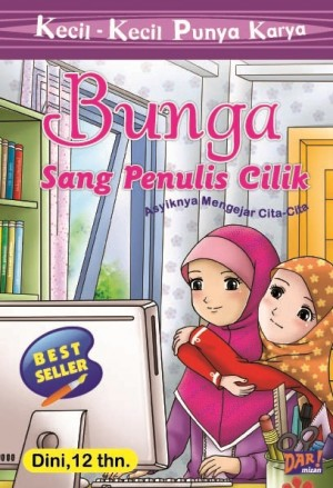 BUNGA SANG PENULIS CILIK by Dini from Mizan Publika, PT in General Novel category