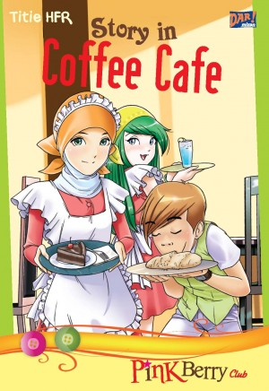 Pink Berry Club: Story in Coffe Café by Titie HFR from Mizan Publika, PT in Teen Novel category