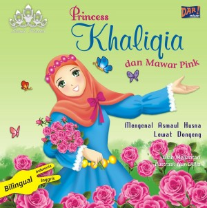 PRINCESS KHALIQIA DAN MAWAR PINK by Dian Meliantari from Mizan Publika, PT in General Novel category