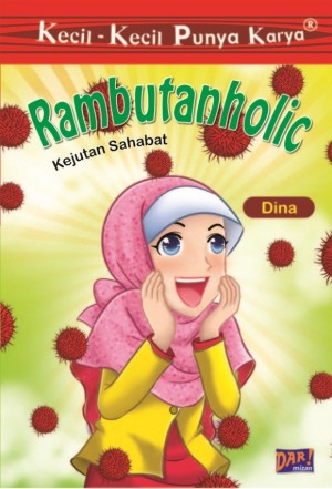 KKPK: Rambutanholic by Medina Savira from Mizan Publika, PT in General Novel category