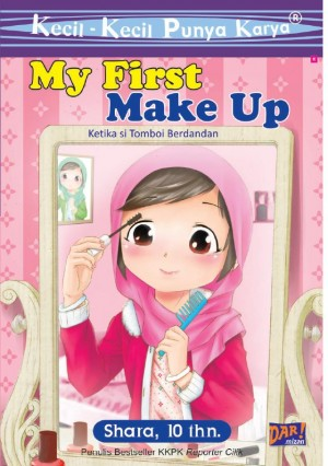 My First Make Up (KKPK) by Shara, 10 Thn from Mizan Publika, PT in Comics ,Tots & Toddlers ,Indonesian Novels ,Children ,General Novel categories