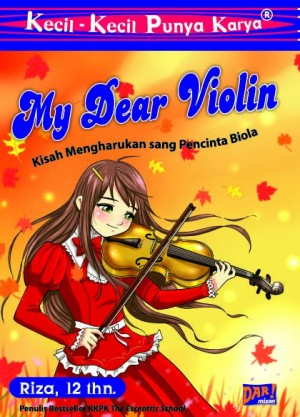 KKPK: My Dear Violin by Riza from Mizan Publika, PT in Teen Novel category