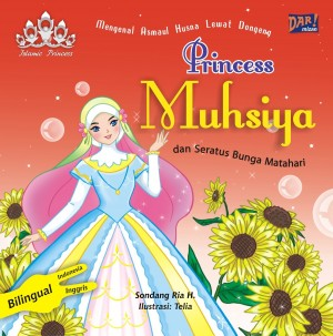 Princess Muhsiya dan Seratus Bunga Matahari by Sondang Ria H. from Mizan Publika, PT in General Novel category
