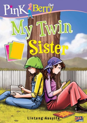 Pink Berry Club: MY TWIN SISTER by Lintang Assyifa from Mizan Publika, PT in Teen Novel category