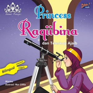 PRINCESS RAQIIBINA DAN TELESKOP AJAIB by Marina from Mizan Publika, PT in General Novel category