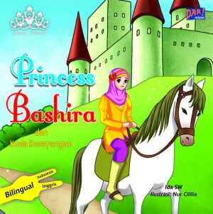 Princess Bashira dan Kuda Kesayangan by Ida S.W. from Mizan Publika, PT in General Novel category