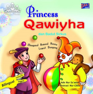 PRINCESS QAWIYHA DAN BADUT SIRKUS by Ade Nursa'adah from Mizan Publika, PT in General Novel category