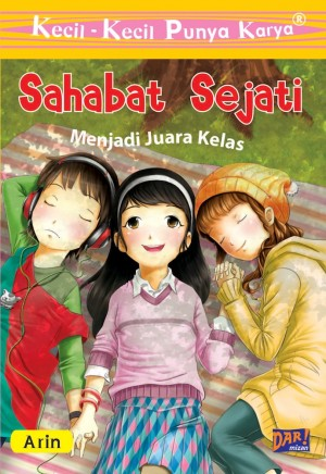 KKPK: Sahabat Sejati: Menjadi Juara Kelas by Arina Manistaufia from Mizan Publika, PT in Children category