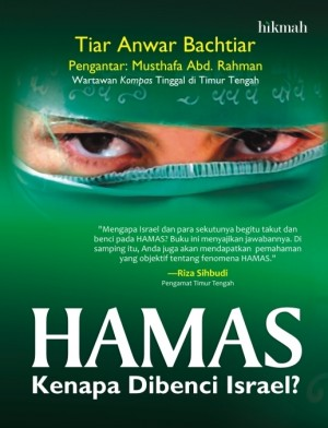 Hamas , Kenapa Dibenci Israel? by Tiar Anwar Bachtiar from Mizan Publika, PT in Religion category