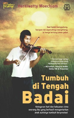 Tumbuh di Tengah Badai by Herniwatty Moechiam from Mizan Publika, PT in Motivation category