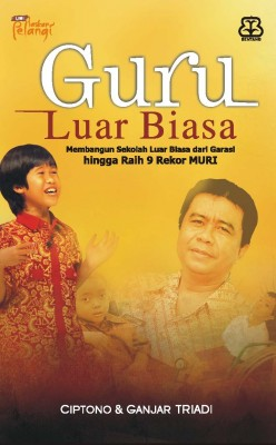 Guru Luar Biasa by Drs. Ciptono, Ganjar Triadi Budikusuma, Spd. from Mizan Publika, PT in General Novel category