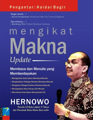 Mengikat Makna Update: Membaca dan Menulis yang Memberdayakan by Hernowo  from Mizan Publika, PT in General Novel category