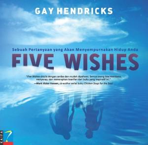 Five Wishes: Sebuah Pertanyaan yang Akan Menyempurnakan Hidup Anda by Gaty Hendriks from Mizan Publika, PT in General Novel category