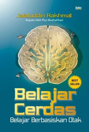 Belajar Cerdas: Belajar Berbasiskan Otak by Jalaluddin Rakhmat from Mizan Publika, PT in General Novel category