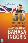 50 UNGKAPAN TERPENTING UNTUK PERCAKAPAN BAHASA INGGRIS by Yusup Priyasudiarja from  in  category