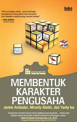 Membentuk Karakter Pengusaha by Jacky Ambadar, Miranti Abidin dan Yanty Isa from  in  category