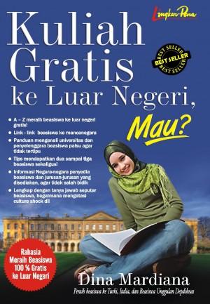 Kuliah Gratis ke Luar Negeri, Mau by Dina Mardiana from Mizan Publika, PT in Motivation category
