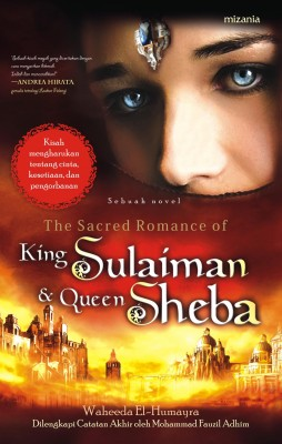 THE SACRED ROMANCE OF KING SULAIMAN & QUEEN SHEBA by Waheeda El-Humayra from  in  category