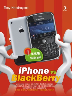 iPhone vs BlackBerry by Tony Hendroyono, from Mizan Publika, PT in Engineering & IT category