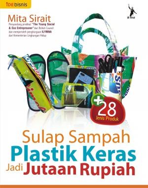 Sulap Sampah Plastik Keras Jadi Jutaan Rupiah by Mita Sirait from Mizan Publika, PT in General Novel category